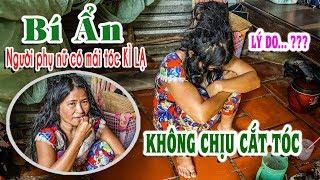 Bí ẩn người phụ nữ bệnh Tâm Thần có mái tóc kì lạ, nhất quyết không chịu CẮT TÓC vì lý do...???