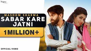 Sabar Kare Jatni Masoom Sharma, Sonika Singh | Latest Haryanvi Songs Haryanavi 2019