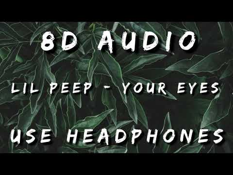 Lil Peep - Your Eyes (8D/3D Audio)