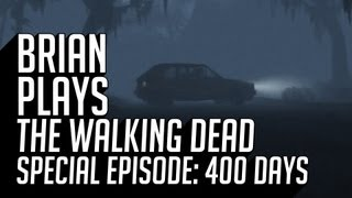 Brian Plays The Walking Dead: 400 Days