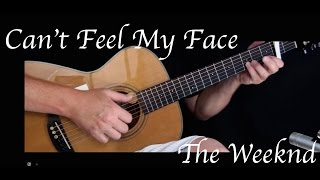 The Weeknd - Can't Feel My Face - Fingerstyle Guitar