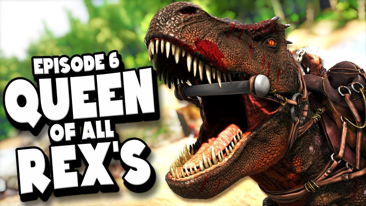 Download THE QUEEN OF ALL T-REX'S - ARK: Survival Evolved ASCENSION Ep #6