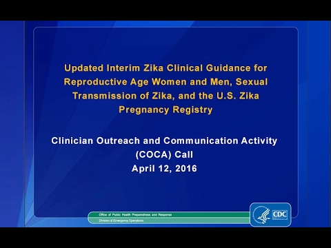 Updated Interim Zika Clinical Guidance for Reproductive Age Women and Men