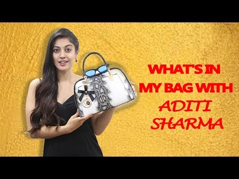 What's in my bag with Aditi Sharma
