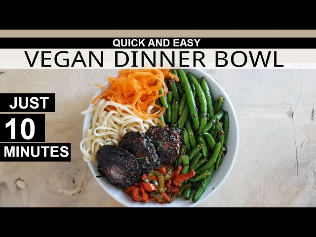 QUICK AND EASY VEGAN DINNER BOWL- Ready in 10 minutes