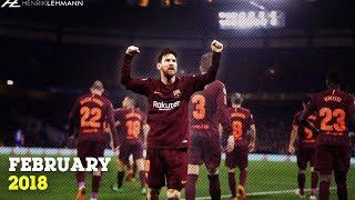 Lionel Messi ● February 2018 ● Goals, Skills & Assists