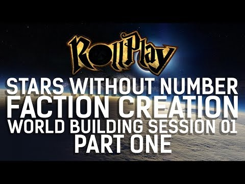 RollPlay: Stars Without Number || Faction Creation & World Building Session 01 (Part One)