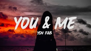 Download Mp3 Ysn Fab - You & Me  Lyrics
