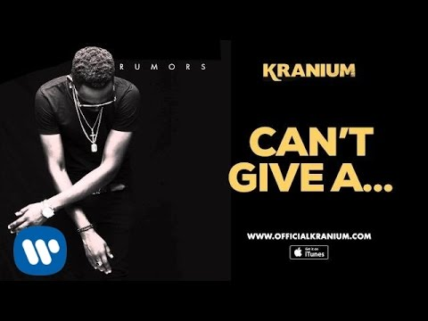 Kranium - Can't Give A Fuck ( Official Audio)