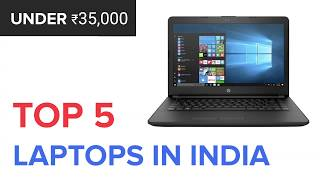 Top 5 Laptops in India Under Rs.35000