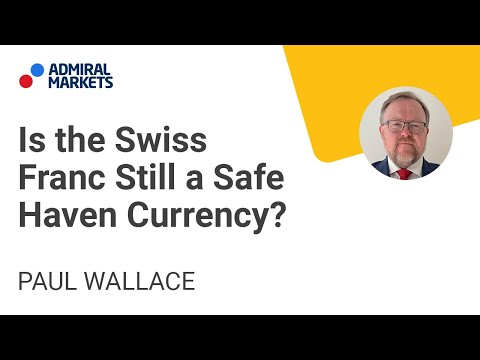 Is the Swiss Franc Still a Safe Haven Currency?   Trading Spotlight