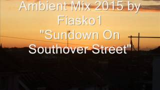 """Ambient mix 2015 - """"Sundown Over Southover Street"""""""