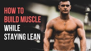 How To Lean Bulk CORRECTLY (My 6 Best Tips)