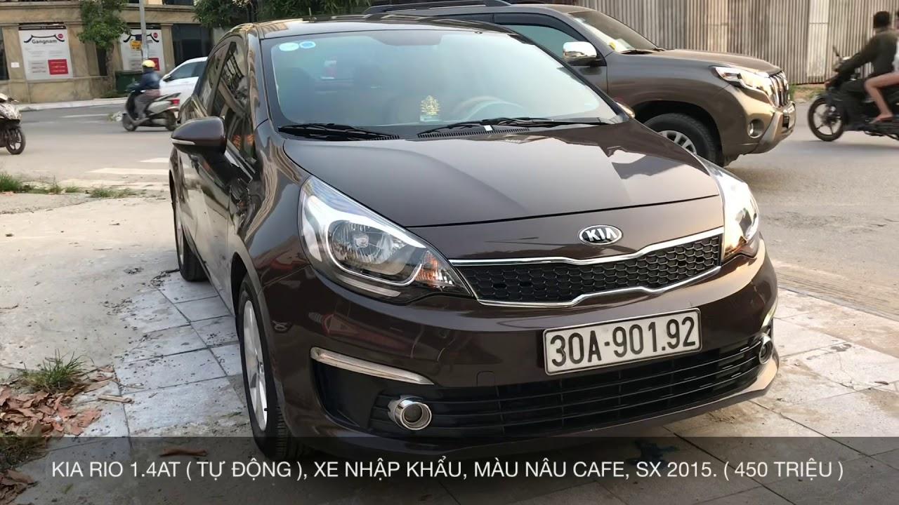 HĐ AUTO | XE ĐANG BÁN: KIA RIO 1.4AT sedan, NHẬP KHẨU, MÀU NÂU CAFE, SX 2015 ( 450 TRIỆU ).