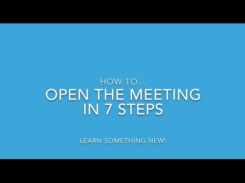 HOW TO...OPEN THE MEETING