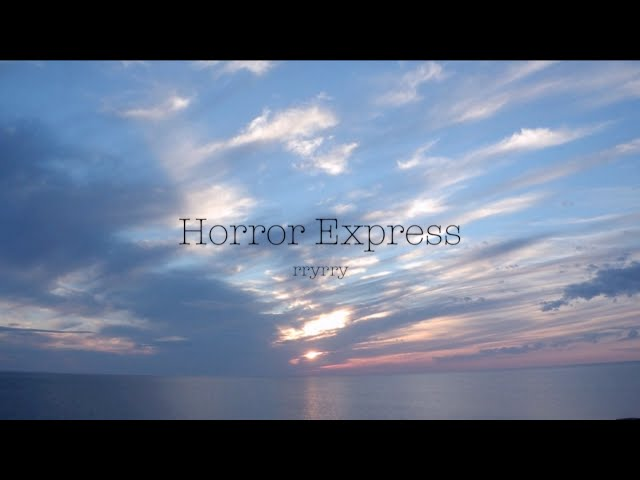 rryrry - Horror Express