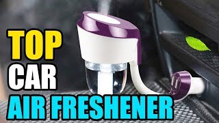 Best Car Air Freshener in 2019 - Top 6 Car Air Fresheners Review