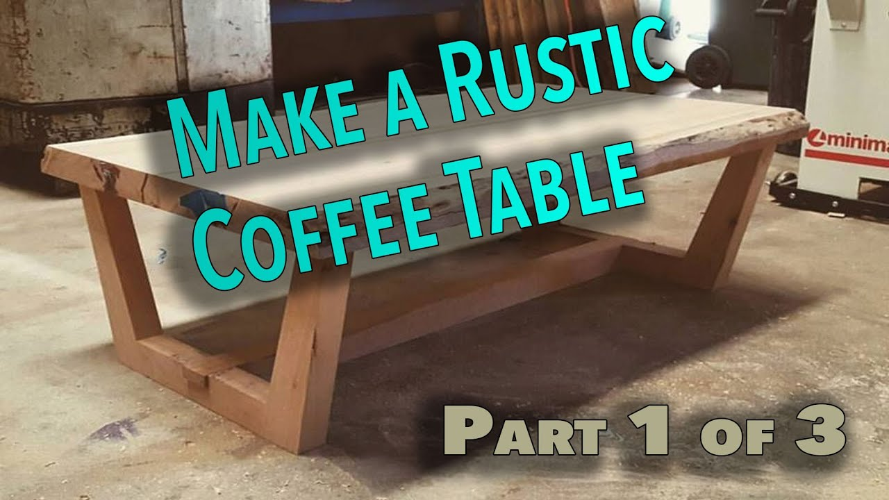 How to make a rustic live edge coffee table Part 1 - The ...