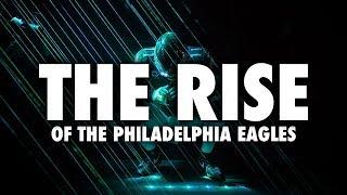 The Rise Of The Philadelphia Eagles