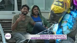 Évek óta nem tapasztalt migrációs nyomás van a Balkánon