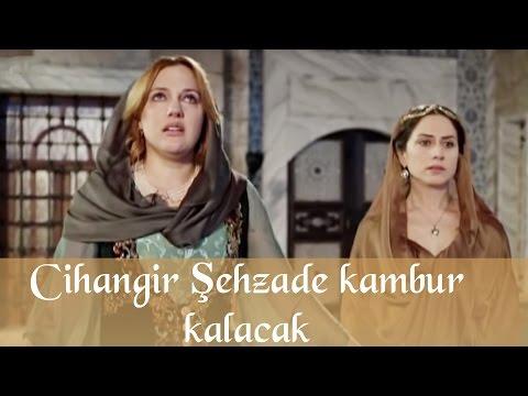 Cihangir Şehzade Kambur Kalacak    53 Bölüm