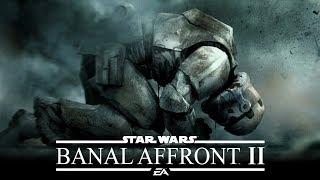 Star Wars BANAL AFFRONT 2: A Rant