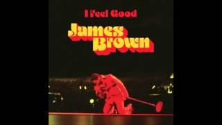 James Brown- I've Got You I Feel Good