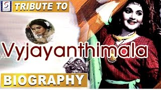 A tribute to vyjayanthimala l biography l bollywood's finest actress
