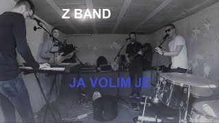 Z Band - Ja Volim Je (cover)