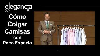 Cómo Colgar Camisas con Poco Espacio - Bere Casillas (Elegancia 2.0)