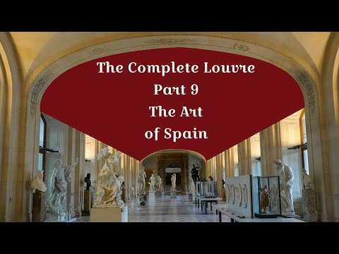 The Complete Louvre Part 9: The Grand Gallery & The Art Of Spain