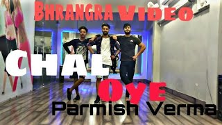 Chal oye (Official bhrangra ) | Parmish Verma | Desi crew