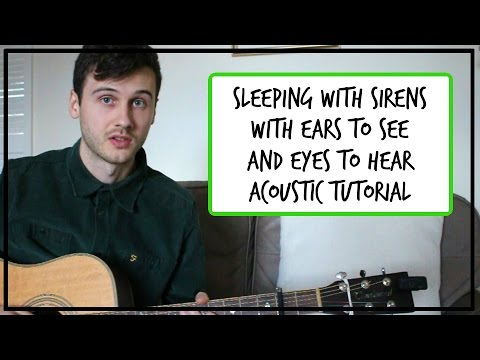 Sleeping With Sirens With Ears To See And Eyes To Hear Acoustic