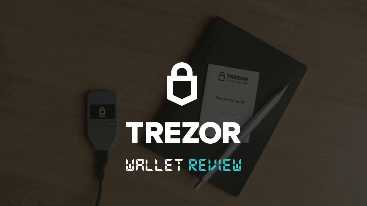 Trezor Wallet Review 2019: 10 Reasons to Buy Trezor today!