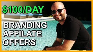 Earn $100 With Affiliate Marketing By Branding Core Offers