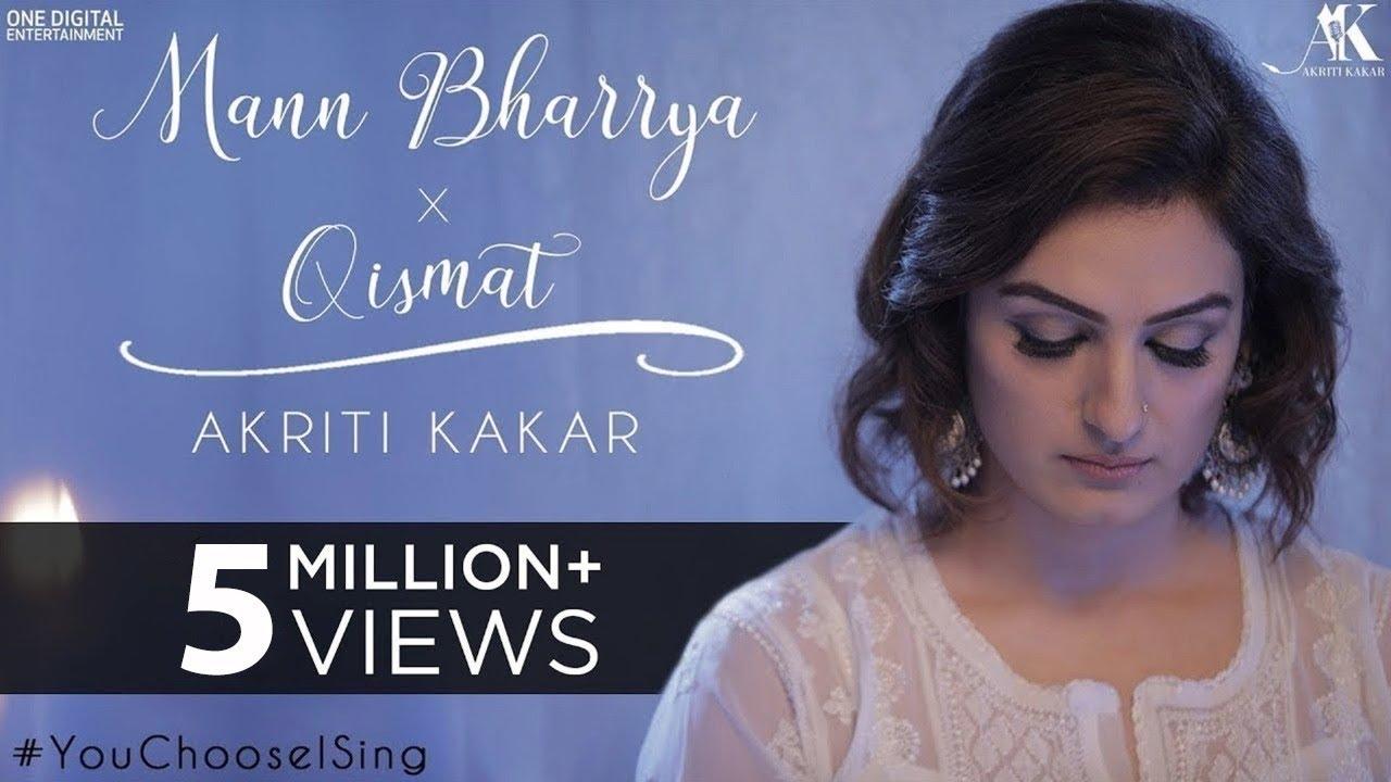 Mann Bharrya x Qismat - Akriti Kakar | #YouchooseISing