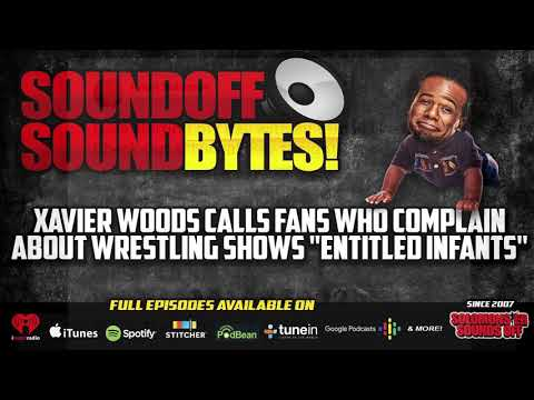Xavier Woods Calls Fans Who Complain ENTITLED INFANTS