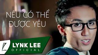 Lynk Lee - Nếu có thể được yêu ft.Ling (Official MV)