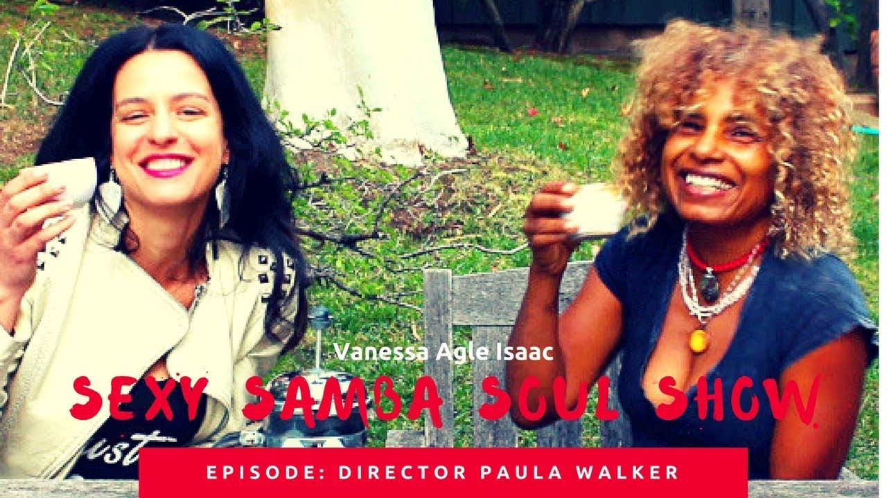 Sexy Samba Soul Show with Vanesssa: Episode Hollywood Commercial and film director Paula Walker
