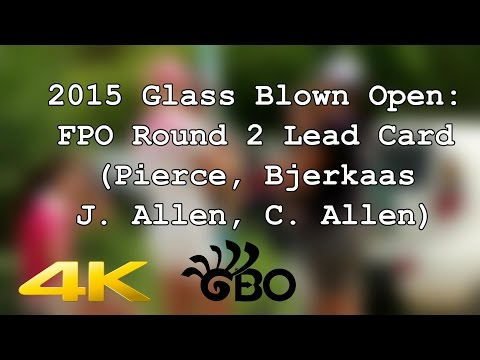 2015 Glass Blown Open: Round 2 FPO Lead Card (Pierce, Bjerkaas, Allen, Allen) (4K)