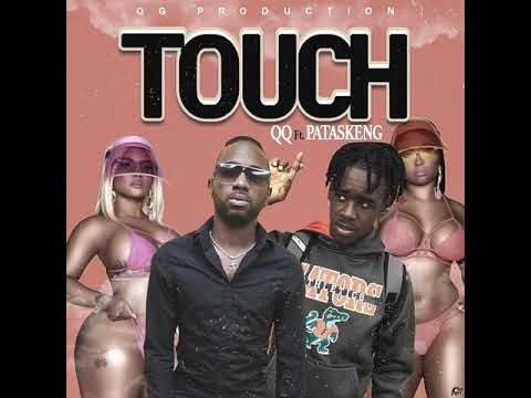 QQ Ft. Pataskeng - Touch (Official Audio)