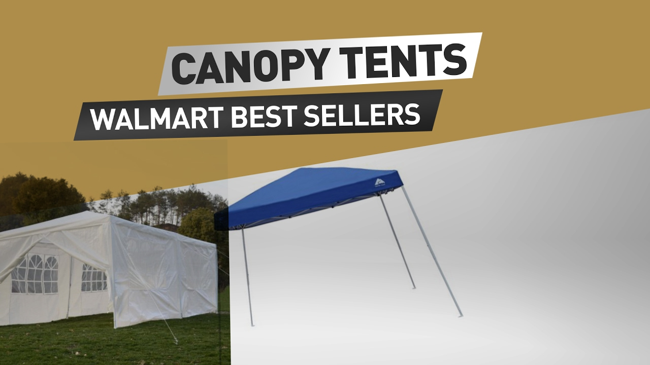 Canopy Tents Walmart Best Sellers & Canopy Tents Walmart Best Sellers - YouTube