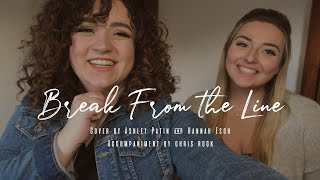 Break From the Line (Cover) - Joey Contreras, Natalie Weiss, Taylor Louderman