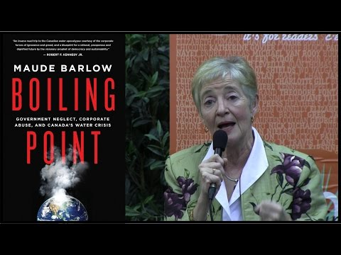 Maude Barlow - Boiling Point: Government Neglect, Corporate Abuse, and Canada's Water Crisis