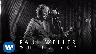 Paul Weller - White Sky (Official Video)