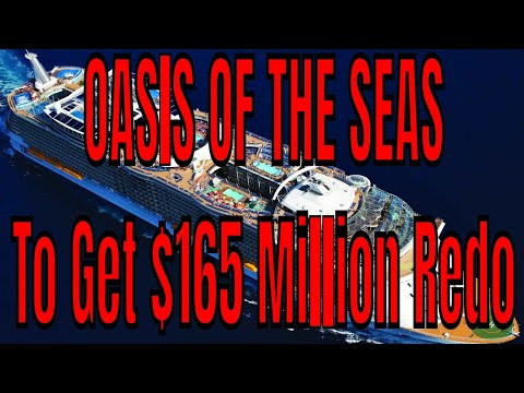 Royal Caribbean Oasis of the Seas To Get $165 Million Upgrade Sept /19
