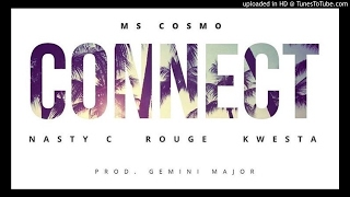 Gambar cover Ms Cosmo – Connect (Ft. Nasty C, Kwesta & Rouge)