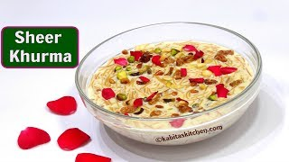 Sheer Khurma Recipe | Eid Special | Shahi Sheer Khurma | शीर खुरमा रेसिपी | Dessert | kabitaskitchen