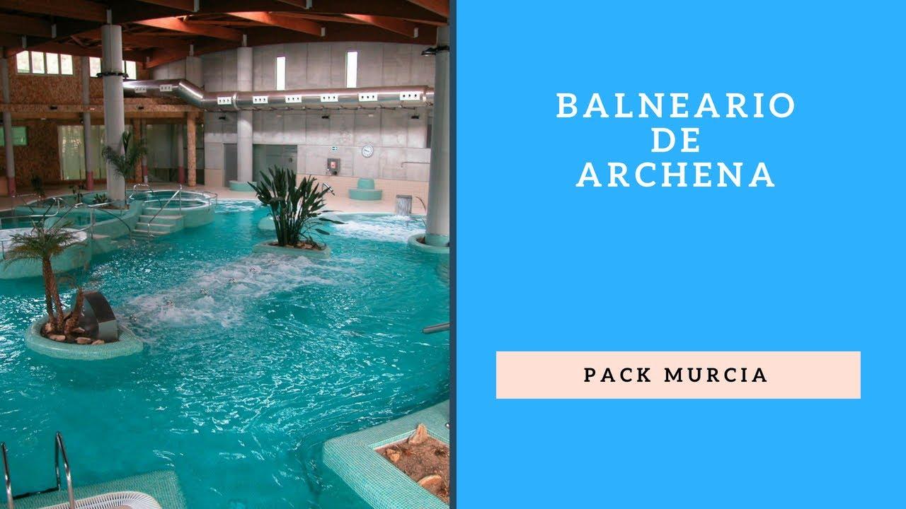 Los Baños De Archena | Experiencia Balneario De Archena Pack Murcia 2 Noches Youtube