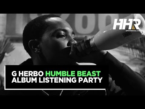 G Herbo - Humble Beast (Album Listening Party)